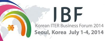 IBF Korea/14 is organized by the Korean Domestic Agency with the participation and support of the ITER Organization and the ITER Domestic Agencies to facilitate the creation of business relations between the industries involved with ITER and fusion. (Click to view larger version...)